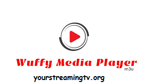 How To Install Wuffy Media Player On Android – Your Streaming TV